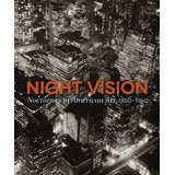Night Vision: Nocturnes In American Art, 1860-1960 Essay contribution: Avis Berman